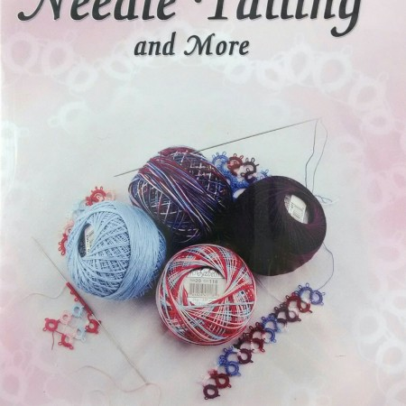 Learn the easy art of Needle Tatting by Barbara Foster